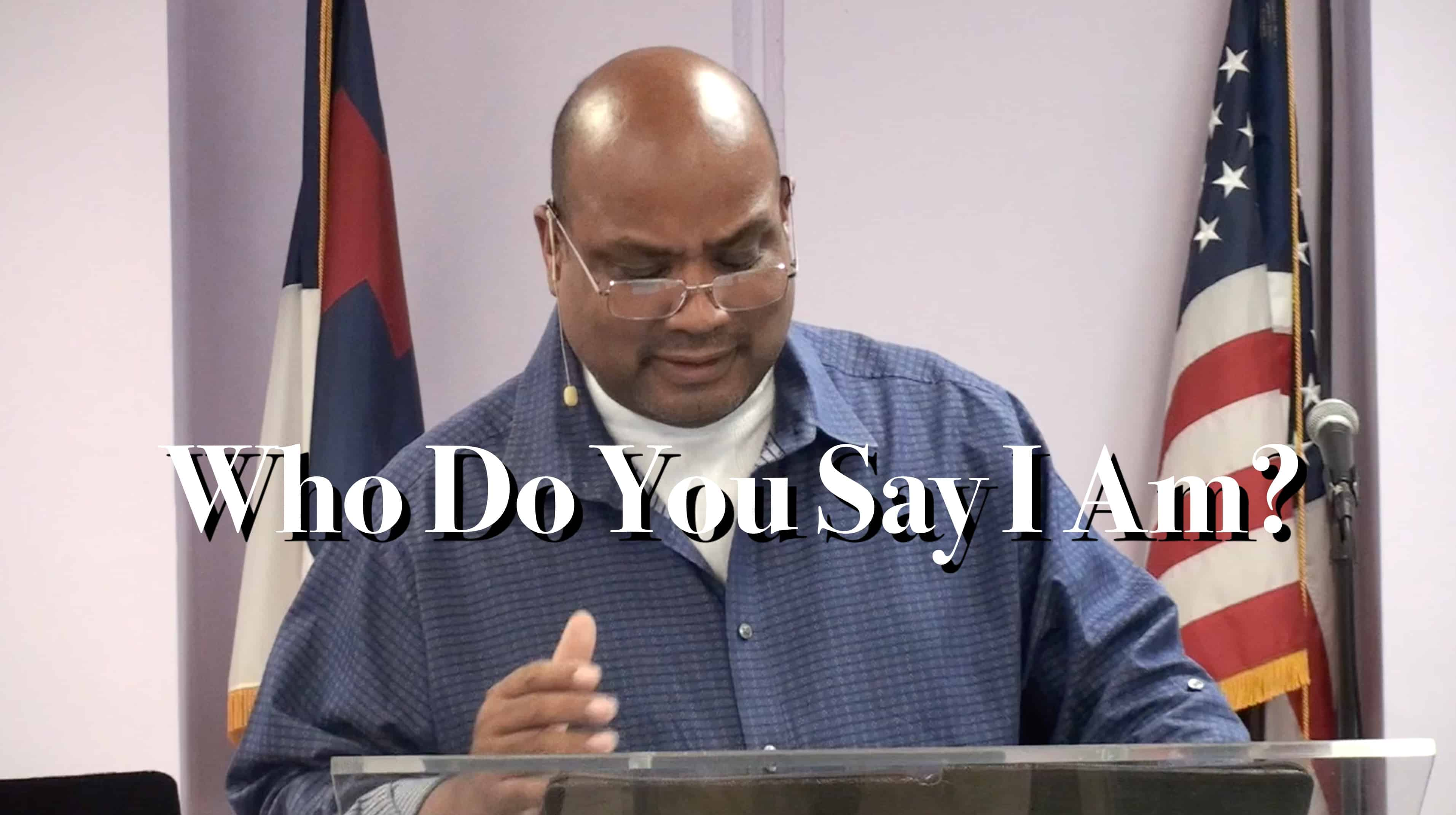 Series: The Identity of Christ / Part 1: (Who Do You Say I Am?) Pastor Kevin Gregg